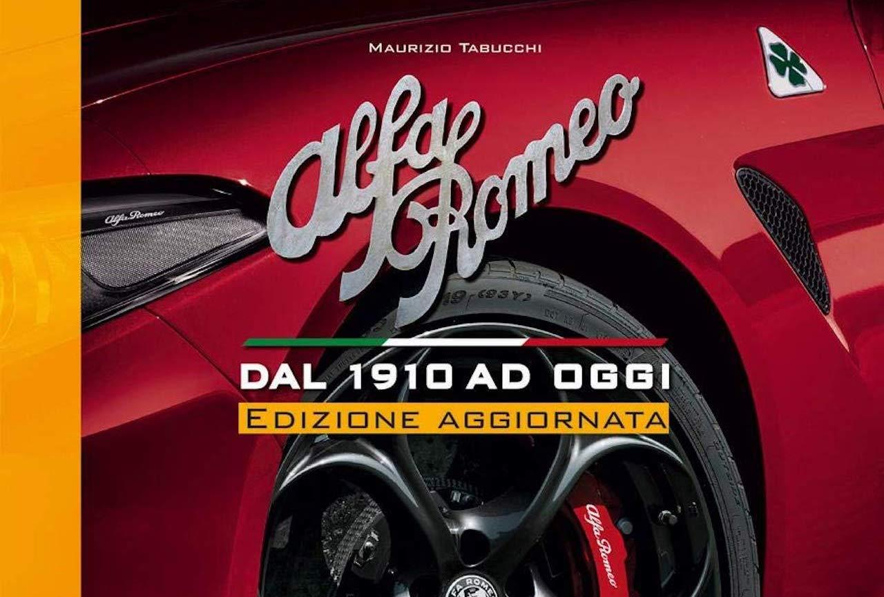 Alfa Romeo. Dal 1910 ad oggi [Libro] - Quotidiano Motori